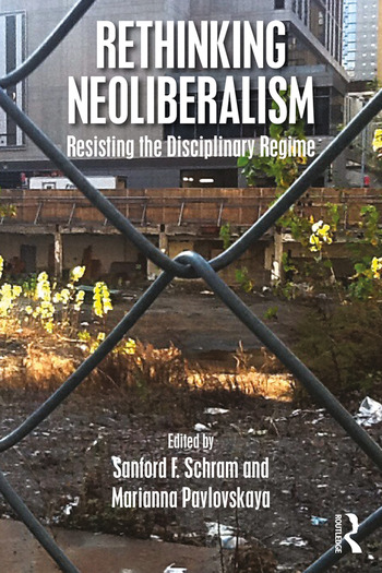 Rethinking Neoliberalism Resisting the Disciplinary Regime book cover