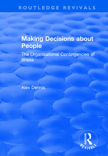 Making Decisions about People The Organisational Contingencies of Illness book cover