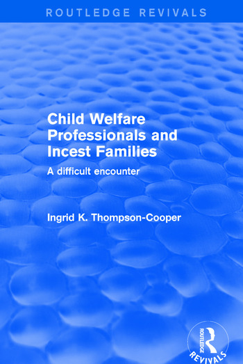 Child Welfare Professionals and Incest Families A Difficult Encounter book cover