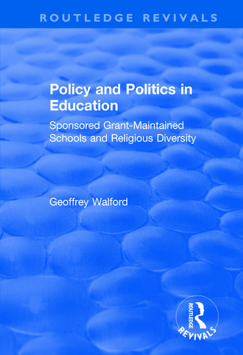 Policy and Politics in Education: Sponsored Grant-maintained Schools and Religious Diversity Sponsored Grant-maintained Schools and Religious Diversity book cover
