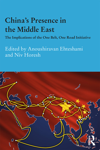 China's Presence in the Middle East The Implications of the One Belt, One Road Initiative book cover