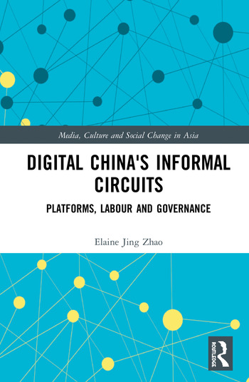 Digital China's Informal Circuits Platforms, Labour and Governance book cover