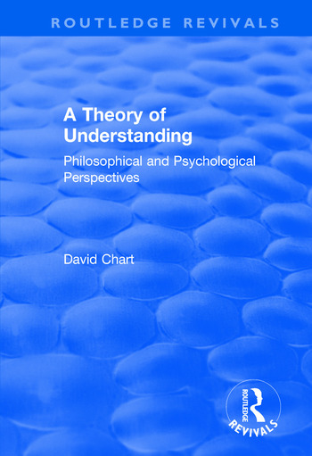 A Theory of Understanding Philosophical and Psychological Perspectives book cover