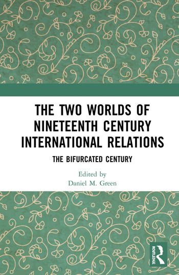 The Two Worlds of Nineteenth Century International Relations The Bifurcated Century book cover