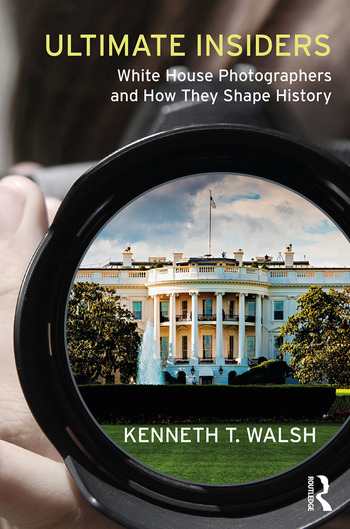 Ultimate Insiders White House Photographers and How They Shape History book cover