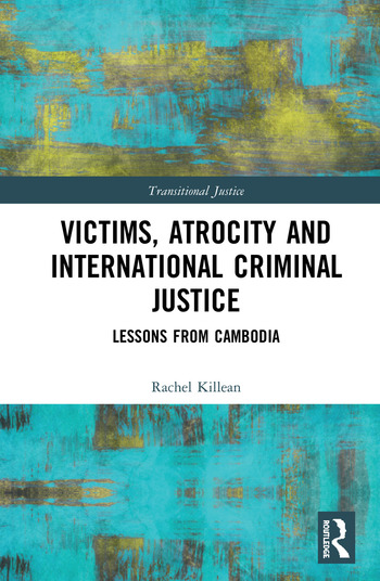 Victims, Atrocity and International Criminal Justice Lessons from Cambodia book cover