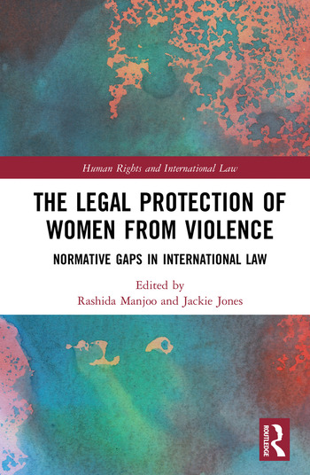 The Legal Protection of Women From Violence Normative Gaps in International Law book cover