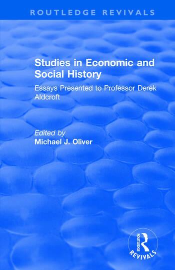 Studies in Economic and Social History Essays Presented to Professor Derek Aldcroft book cover