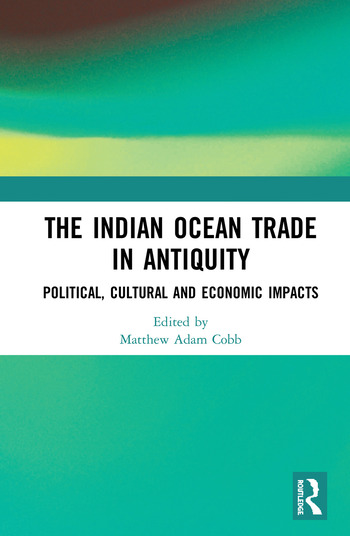 The Indian Ocean Trade in Antiquity Political, Cultural and Economic Impacts book cover