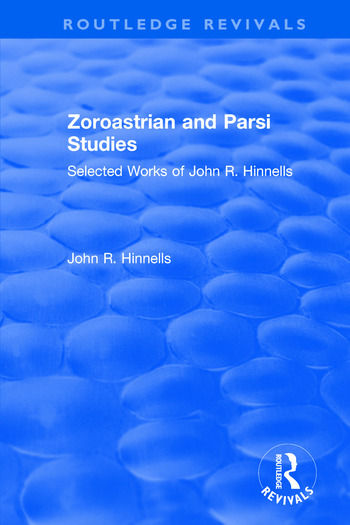 Zoroastrian and Parsi Studies: Selected Works of John R.Hinnells Selected Works of John R.Hinnells book cover
