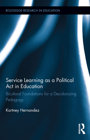 Service Learning as a Political Act in Education Bicultural Foundations for a Decolonizing Pedagogy book cover