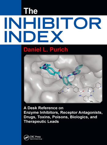 The Inhibitor Index A Desk Reference on Enzyme Inhibitors, Receptor Antagonists, Drugs, Toxins, Poisons, Biologics, and Therapeutic Leads book cover