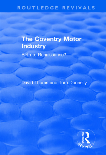The Coventry Motor Industry Birth to Renaissance book cover