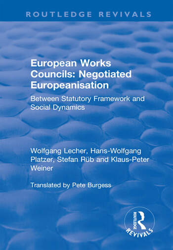 European Works Councils: Negotiated Europeanisation Between Statutory Framework and Social Dynamics book cover