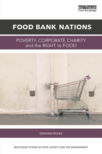 Food Bank Nations Poverty, Corporate Charity and the Right to Food book cover