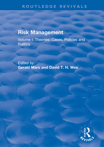 Risk Management Volume I: Theories, Cases, Policies and Politics book cover
