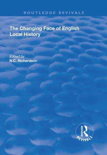The Changing Face of English Local History book cover