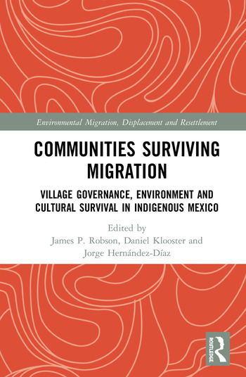 Communities Surviving Migration Village Governance, Environment and Cultural Survival in Indigenous Mexico book cover