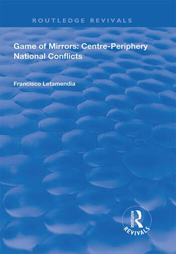 Game of Mirrors: Centre-Periphery National Conflicts book cover