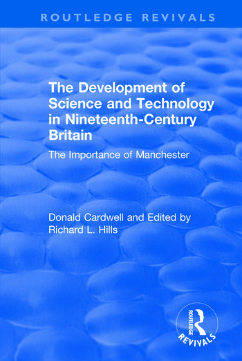 The Development of Science and Technology in Nineteenth-Century Britain The Importance of Manchester book cover