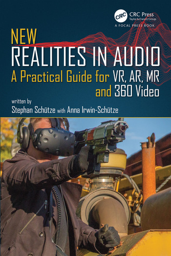 New Realities in Audio A Practical Guide for VR, AR, MR and 360 Video. book cover
