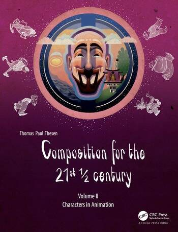 Composition for the 21st ½ century, Vol 2 Characters in Animation book cover