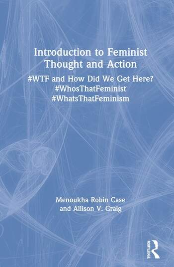 Introduction to Feminist Thought and Action #WTF and How Did We Get Here? #WhosThatFeminist #WhatsThatFeminism book cover