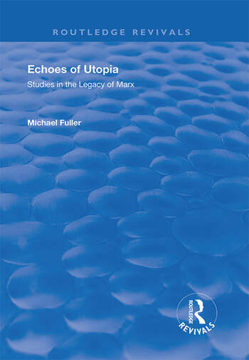 Echoes of Utopia Studies in the Legacy of Marx book cover