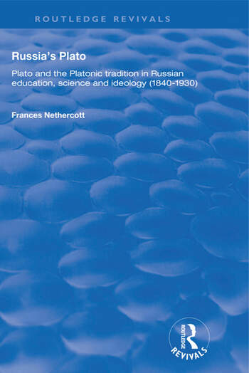Russia's Plato Plato and the Platonic Tradition in Russian Education, Science and Ideology (1840–1930) book cover