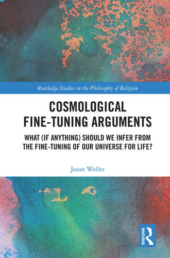 Cosmological Fine-Tuning Arguments What (if Anything) Should We Infer from the Fine-Tuning of Our Universe for Life? book cover