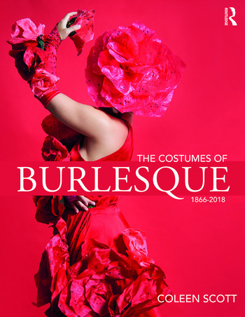 The Costumes of Burlesque 1866-2018 book cover