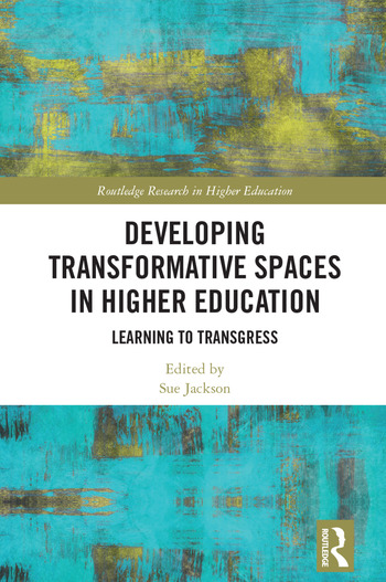 Developing Transformative Spaces in Higher Education Learning to Transgress book cover