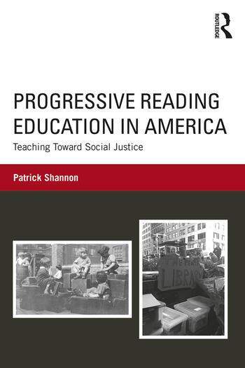 Progressive Reading Education in America Teaching Toward Social Justice book cover