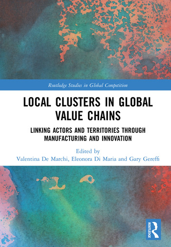 Local Clusters in Global Value Chains Linking Actors and Territories Through Manufacturing and Innovation book cover