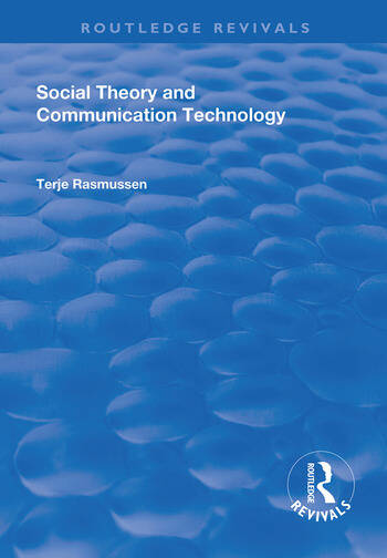 Social Theory and Communication Technology book cover