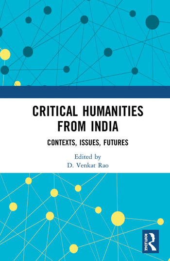 Critical Humanities from India Contexts, Issues, Futures book cover