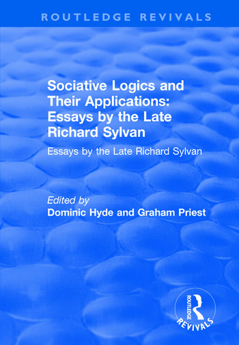 Sociative Logics and Their Applications: Essays by the Late Richard Sylvan Essays by the Late Richard Sylvan book cover