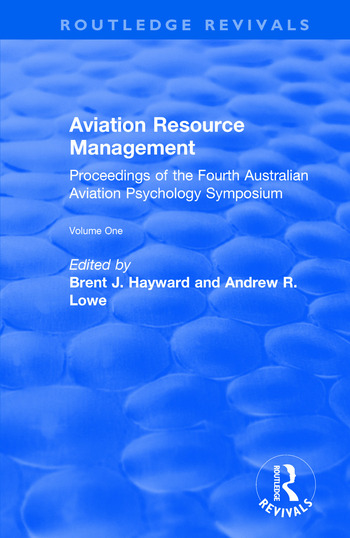 Aviation Resource Management: Proceedings of the Fourth Australian Aviation Psychology Symposium: v. 1 Proceedings of the Fourth Australian Aviation Psychology Symposium book cover