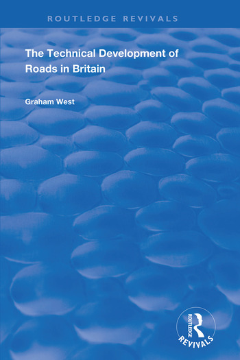 The Technical Development of Roads in Britain book cover