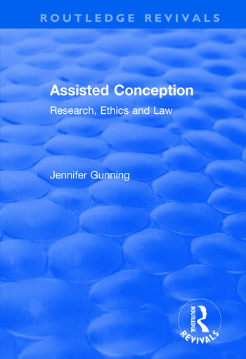 Assisted Conception: Research, Ethics and Law Research, Ethics and Law book cover