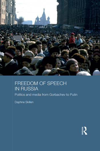 Freedom of Speech in Russia Politics and Media from Gorbachev to Putin book cover