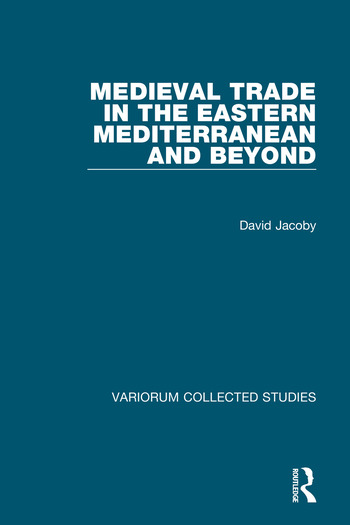 Medieval Trade in the Eastern Mediterranean and Beyond book cover