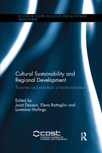 Cultural Sustainability and Regional Development Theories and practices of territorialisation book cover
