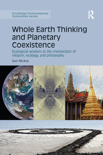 Whole Earth Thinking and Planetary Coexistence Ecological wisdom at the intersection of religion, ecology, and philosophy book cover