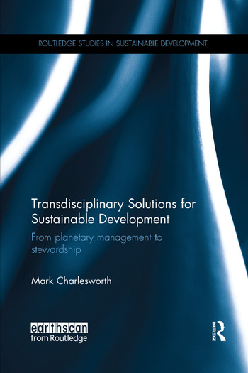 Transdisciplinary Solutions for Sustainable Development From planetary management to stewardship book cover