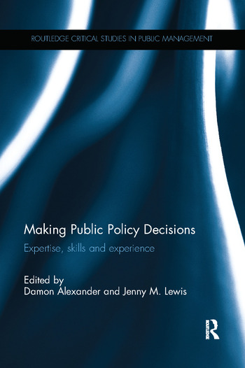 Making Public Policy Decisions Expertise, skills and experience book cover