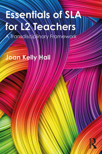 Essentials of SLA for L2 Teachers A Transdisciplinary Framework book cover