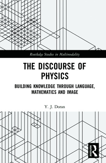 The Discourse of Physics Building Knowledge through Language, Mathematics and Image book cover