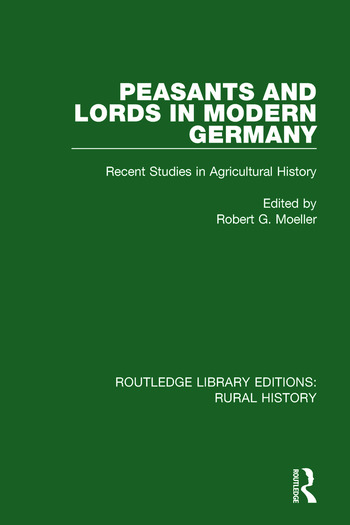 Peasants and Lords in Modern Germany Recent Studies in Agricultural History book cover