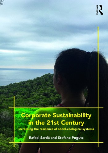 Corporate Sustainability in the 21st Century Increasing the Resilience of Social-Ecological Systems book cover